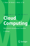 Cloud Computing: Web-basierte dynamische IT-Services. Springer (2011). 2.Auflage. ISBN: 978-3-642-18435-2