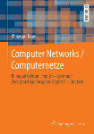 Computer Networks / Computernetze. Bilingual Edition / Zweisprachige Ausgabe. Springer Vieweg (2019). 1.Auflage. ISBN: 978-3-658-26356-0