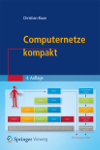 Computernetze kompakt. Springer Vieweg (2018). 4.Auflage. ISBN: 978-3-662-57468-3